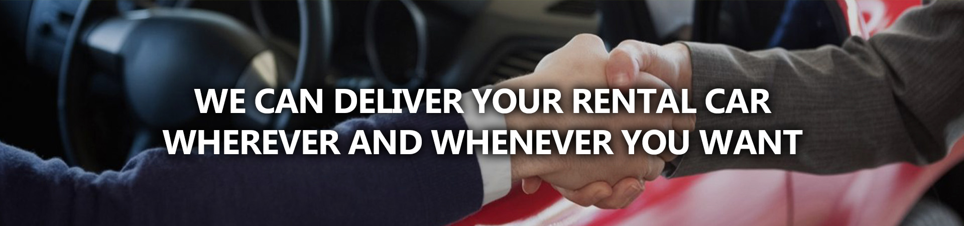 YOUR RENTAL CAR WHEREVER AND WHENEVER YOU WANT